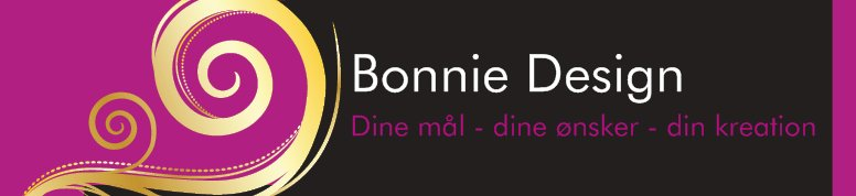 Bonnie Design - Dine mål - dine ønsker - din kreation